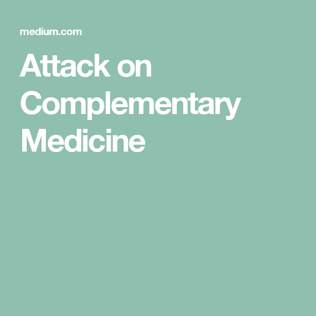 Attack on Complementary Medicine