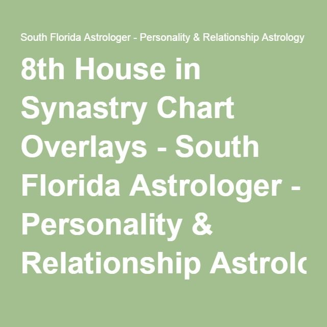 8th House in Synastry Chart Overlays - South Florida Astrologer