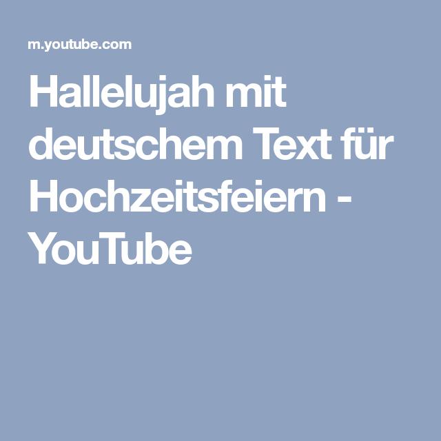 Hallelujah Mit Deutschem Text Fur Hochzeitsfeiern Youtube Hochzeit Feiern Hochzeitsfeier Hochzeit