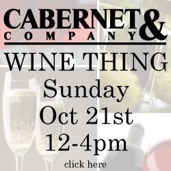 Our semi-annual, not-to-be-missed wine tasting and sale is back. WINE THING is scheduled for Sunday, October 21st, from noon till 4pm. For the uninitiated, WINE THING is 100 wines open to taste. Discounts up to 24% off (depending on how many bottles you purchase.) It only happens twice a year. Spring and Fall. It only lasts 4 hours. No more. No less. It truly is a great opportunity to taste and stock up.