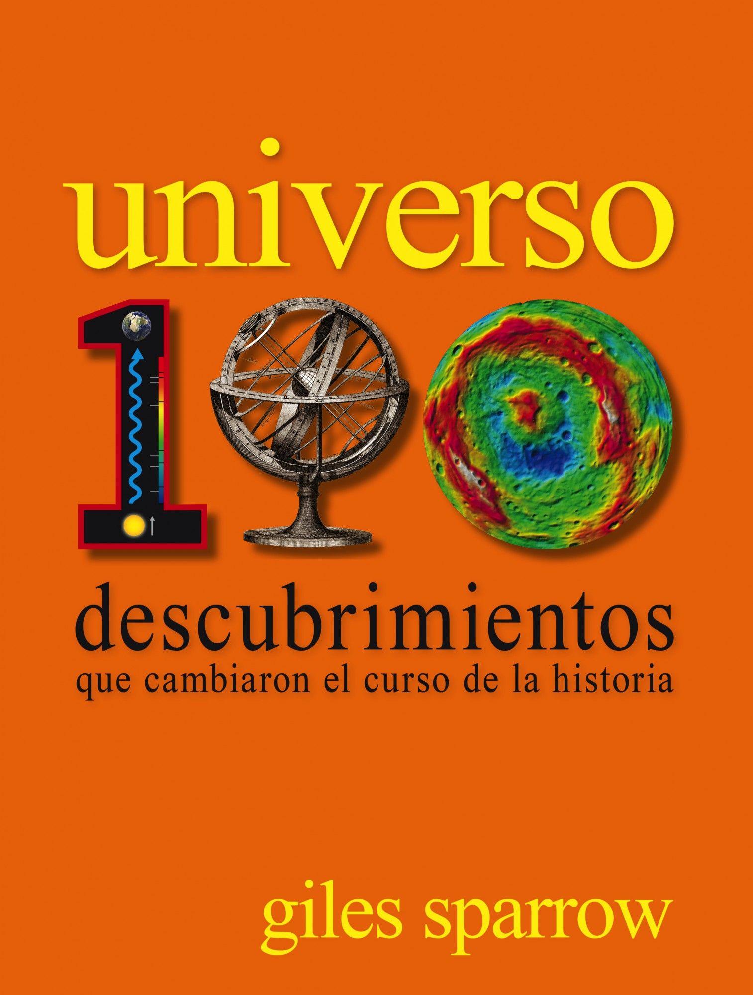 Universo 100 Descubrimientos Que Cambiaron El Curso De La
