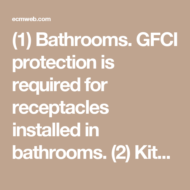 Electrical Code · (1) Bathrooms. GFCI Protection Is Required For  Receptacles Installed In Bathrooms. (