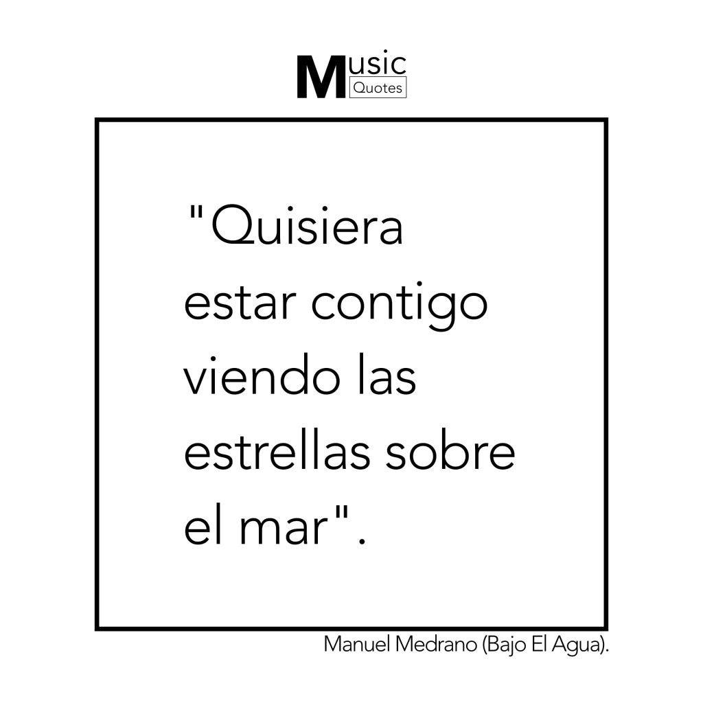 Manuel Medrano Bajo El Agua Frases Bonitas Frases Cursis Citas De Canciones