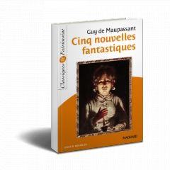 Maupassant, Cinq nouvelles fantastiques, Magnard.