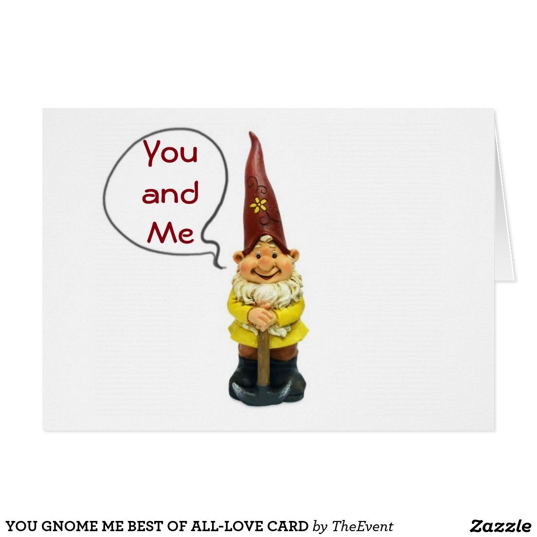 YOU GNOME ME BEST OF ALL-LOVE CARD | GREETING CARDS AND MORE ...