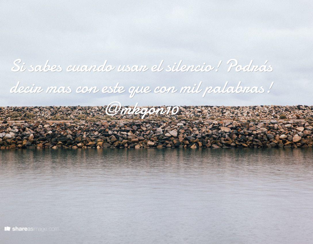Si sabes cuando usar el silencio! Podrás decir mas con este que con mil palabras! @mkgon10