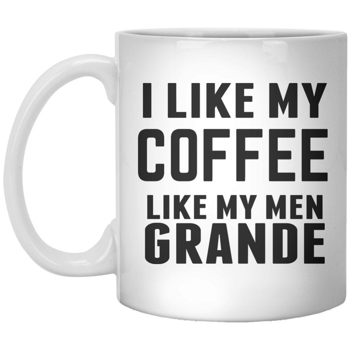 i like my coffee like my men grande MUG | Mugs, My coffee ...