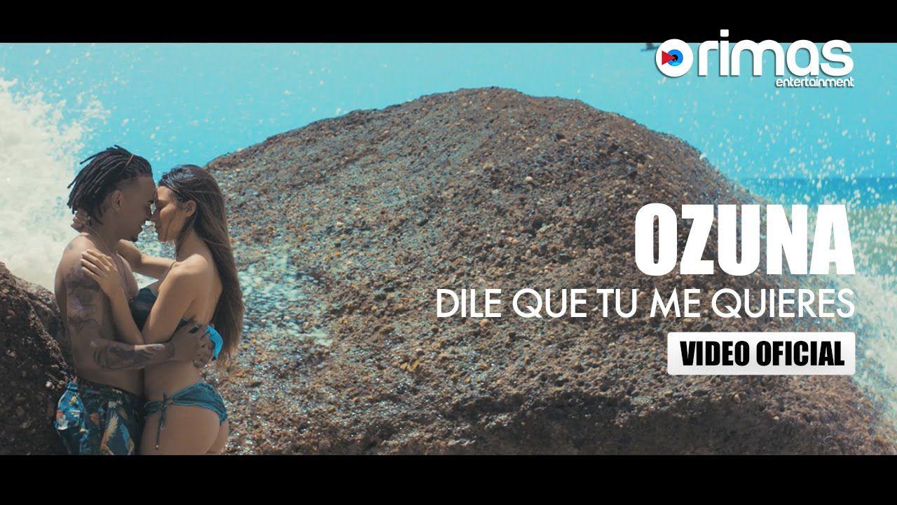 Ozuna Dile Que Tu Me Quieres Video Oficial Freestyle Music Freestyle Dance Reggaeton