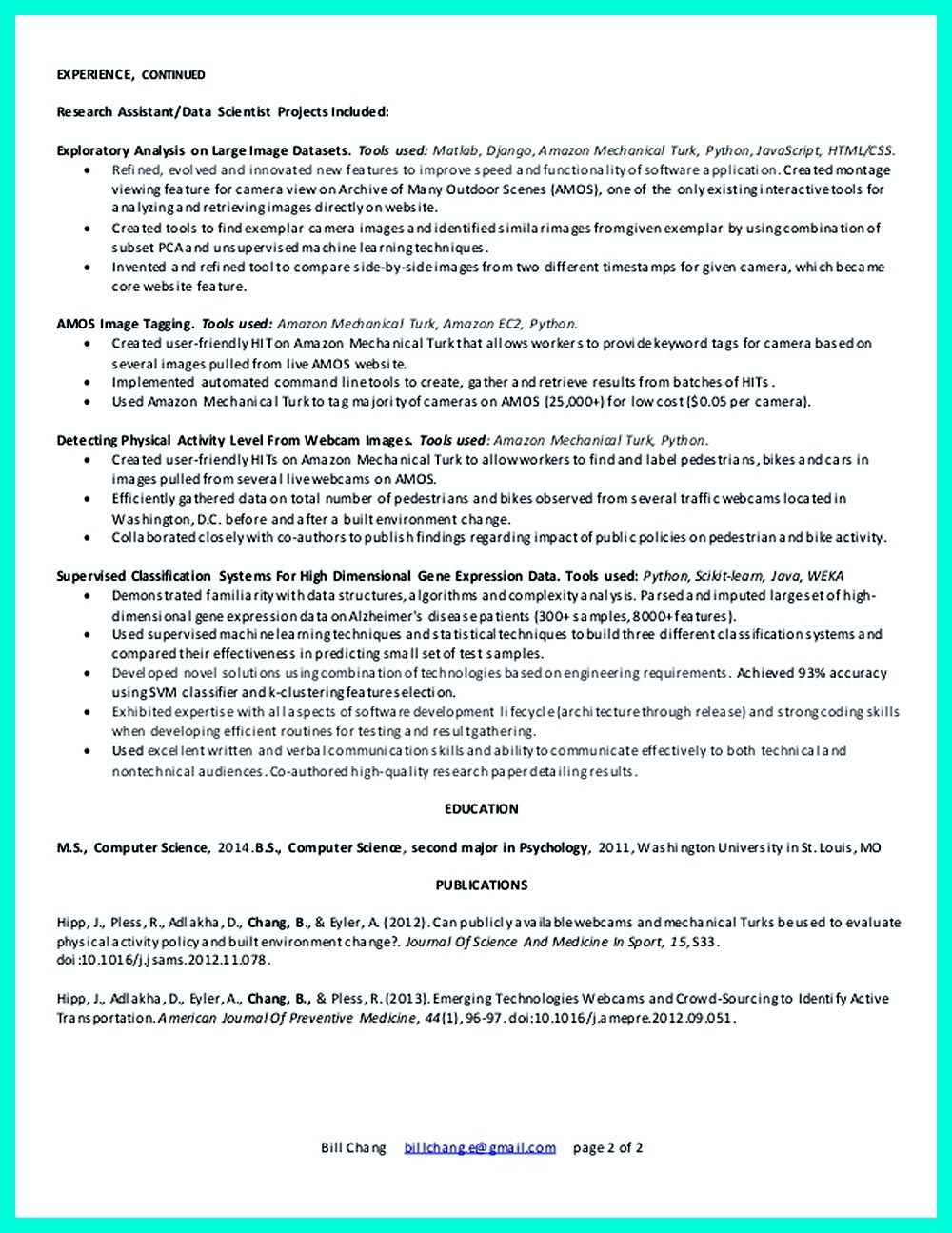 Data scientist resume include everything about your education, skill,  qualification and your previous experience
