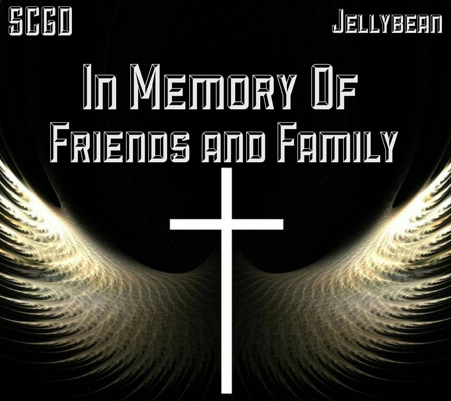 IN MEMORY OF FAMILY & FRIENDS