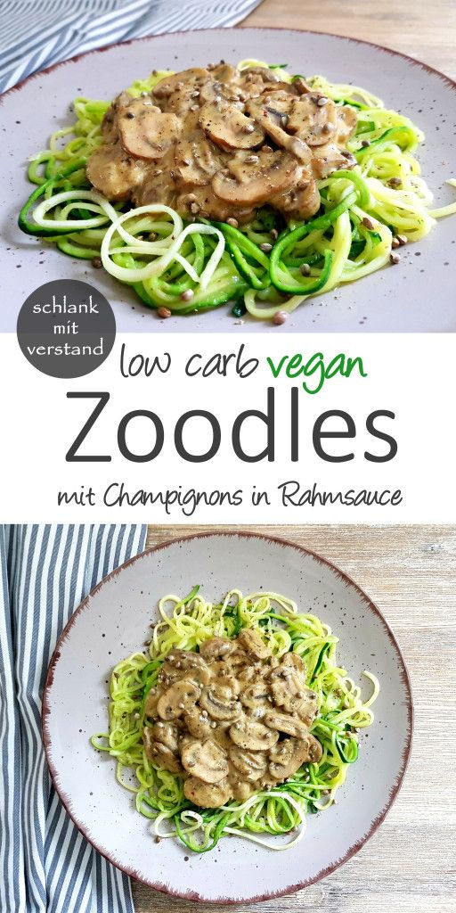Zoodles Mit Champignon Rahmsauce Low Carb Vegan Low Carb Vegan Zoodles Rezept Vegane Low Carb Rezepte