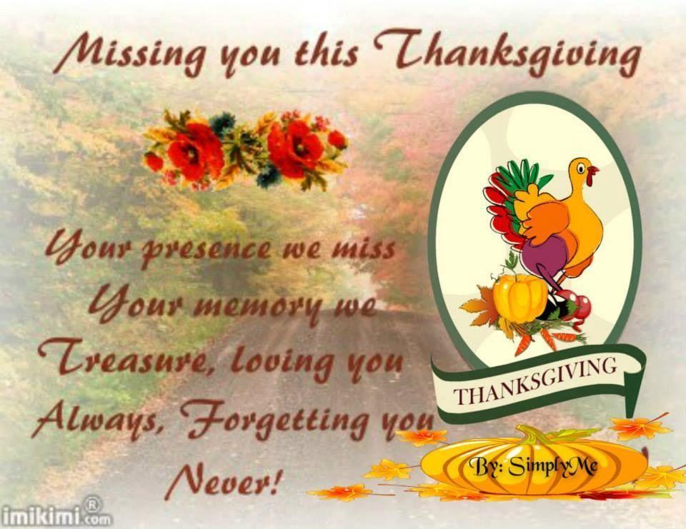 Missing You This Thanksgiving Thanksgiving Quotes Happy Thanksgiving Quotes Happy Thanksgiving Images