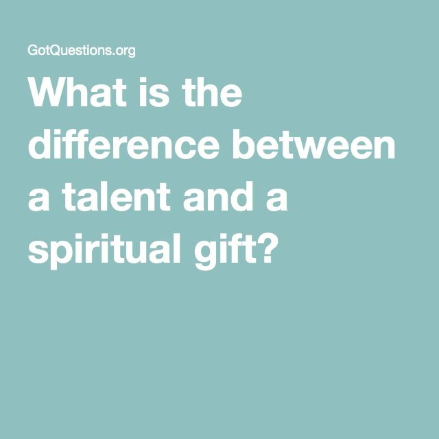 What is the difference between a talent and a spiritual gift what is the difference between a talent and a spiritual gift negle Choice Image