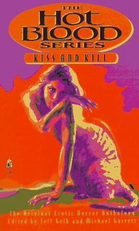 """#131. """"Hot Blood: Kiss And Kill""""  ***  Jeff Gelb and Michael Garrett  (1997)"""