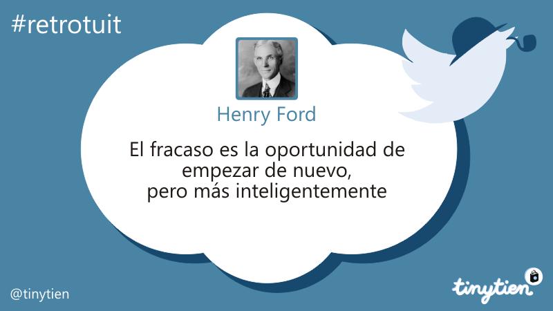 El #retrotuit de hoy, por Henry Ford ;)