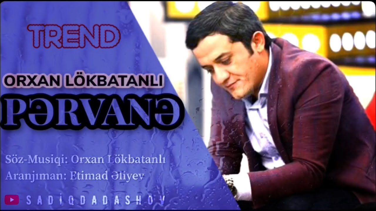 Orxan Lokbatanli Pərvanə Mp3 Yukle