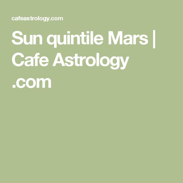 Sun quintile Mars | Cafe Astrology  com | Astrology | Learn