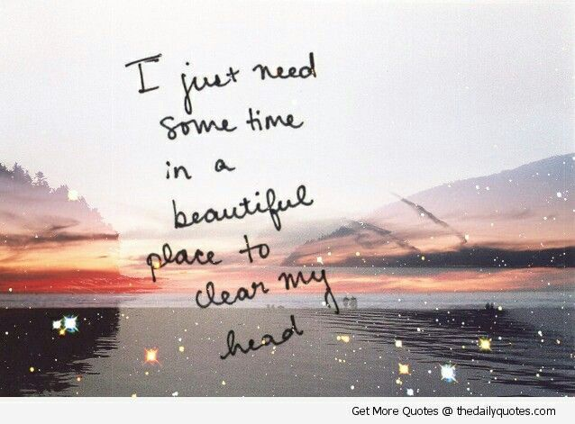 Clear My Mind Quotes Quotes Nature Quotes Love Quotes