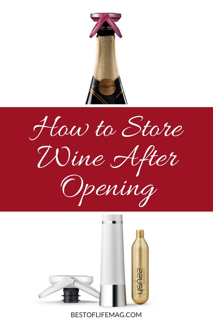 Drinking An Entire Bottle Of Wine In One Sitting May Not Always Be Feasible Learn How To Store Wine Properly So You Can En Wine Bottle Wine Down Wine And Beer