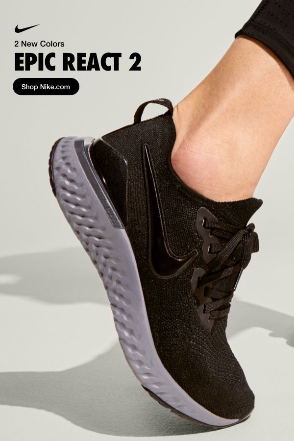 Whether It S Bouncy Black Or Pillowy Plum These Two New Epic React 2 Colors Will Keep You Running In Nike Running Shoes Women Womens Running Shoes Shoe Boots