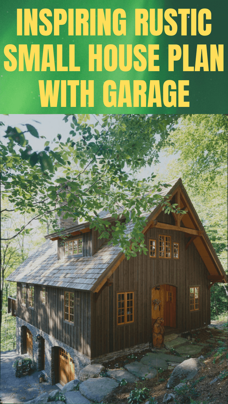 Small Rustic House Plans With Garage Small House Tips In 2020 Garage House Plans Rustic House Plans Small Rustic House