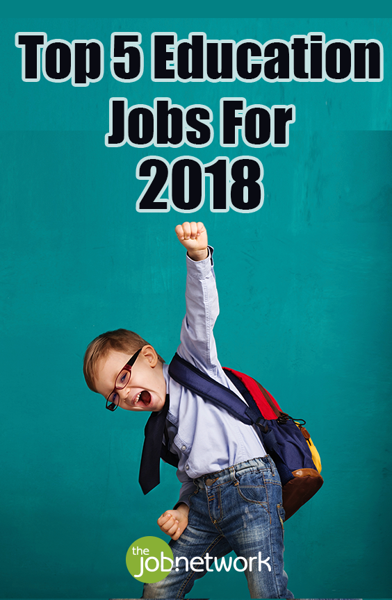 The top 5 education jobs for 2018 - Education jobs ...