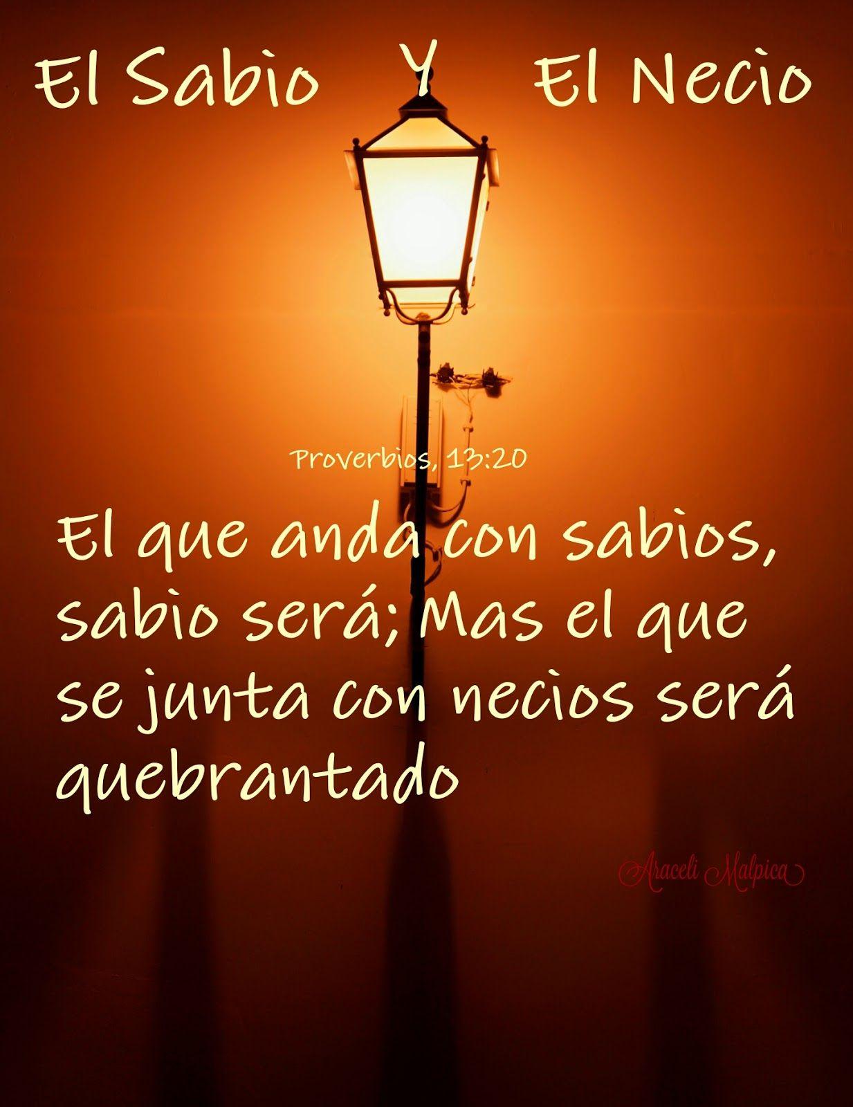 """Proverbios 13:20 """"El que anda con sabios, sabio será; Mas el que se ..."""