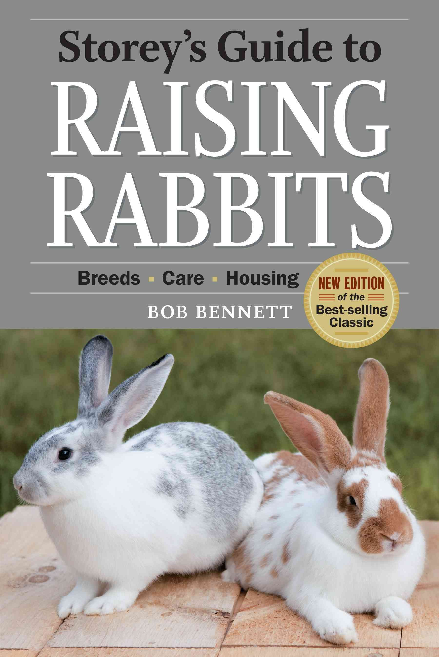 storeys guide to raising rabbits is as essential to the owner of