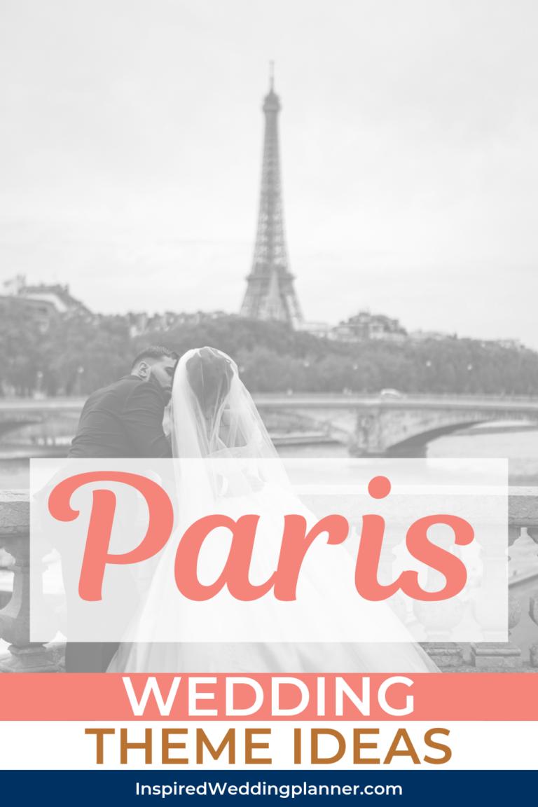 Paris in Springtime Wedding Theme #planningyourday