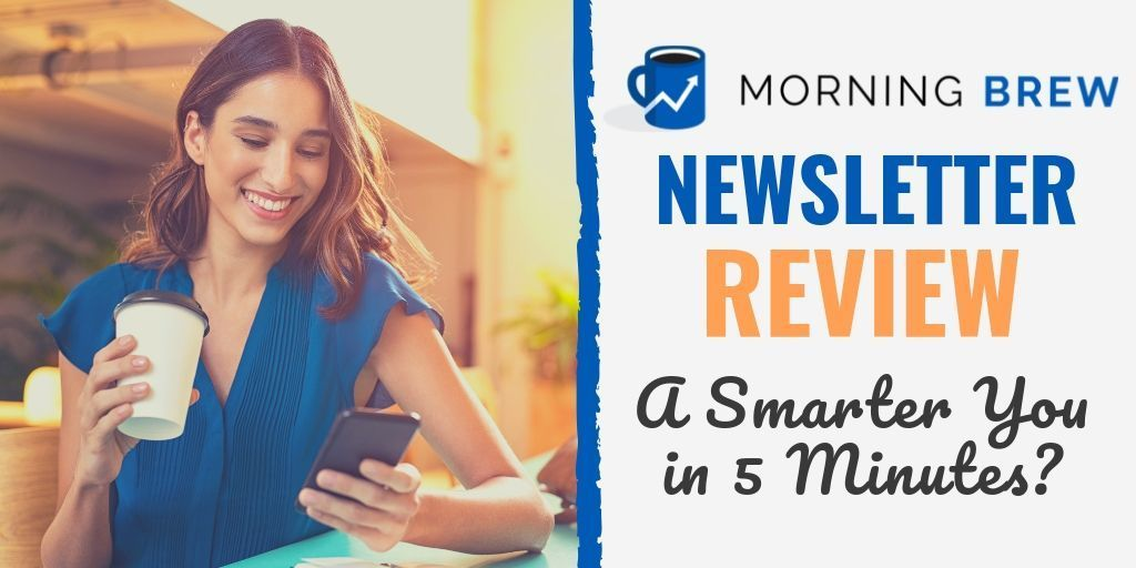Morning Brew Newsletter Review 2021 A Smarter You In 5 Minutes Online Publications Brewing Film Studies