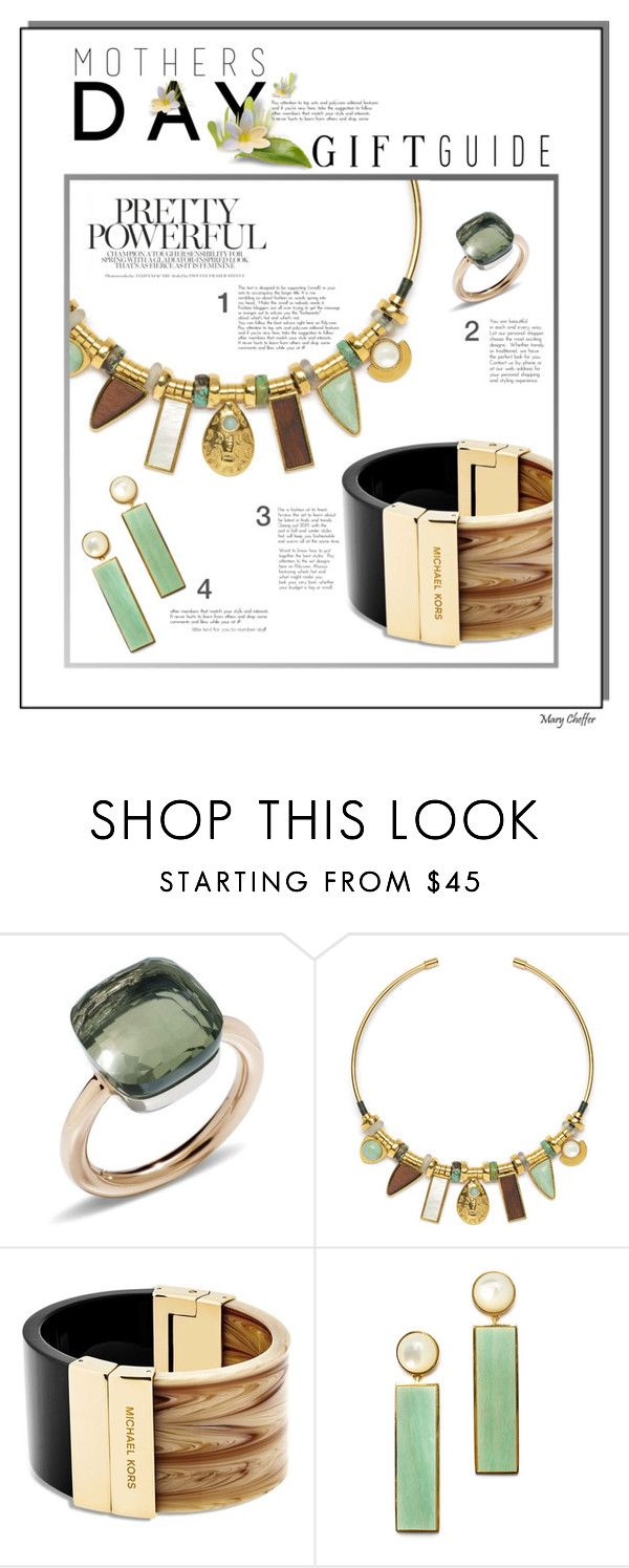 """""""Mother's Day Gift Guide"""" by mcheffer ❤ liked on Polyvore featuring Pomellato, Lizzie Fortunato, Michael Kors and mothersdaygiftguide"""