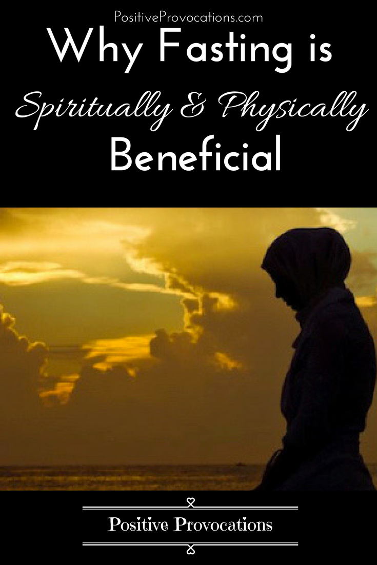 Why Fasting is Spiritually and Physically Beneficial