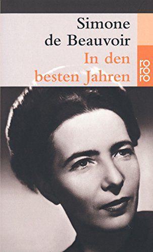 In Den Besten Jahren Amazon De Simone De Beauvoir Rolf Soellner Bucher Simone De Beauvoir Bucher Memoiren