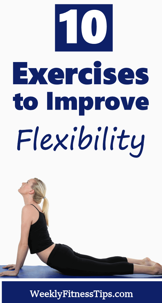 Improve Flexibility With These 10 Tips Improve Flexibility Yoga For Flexibility Workout Challange