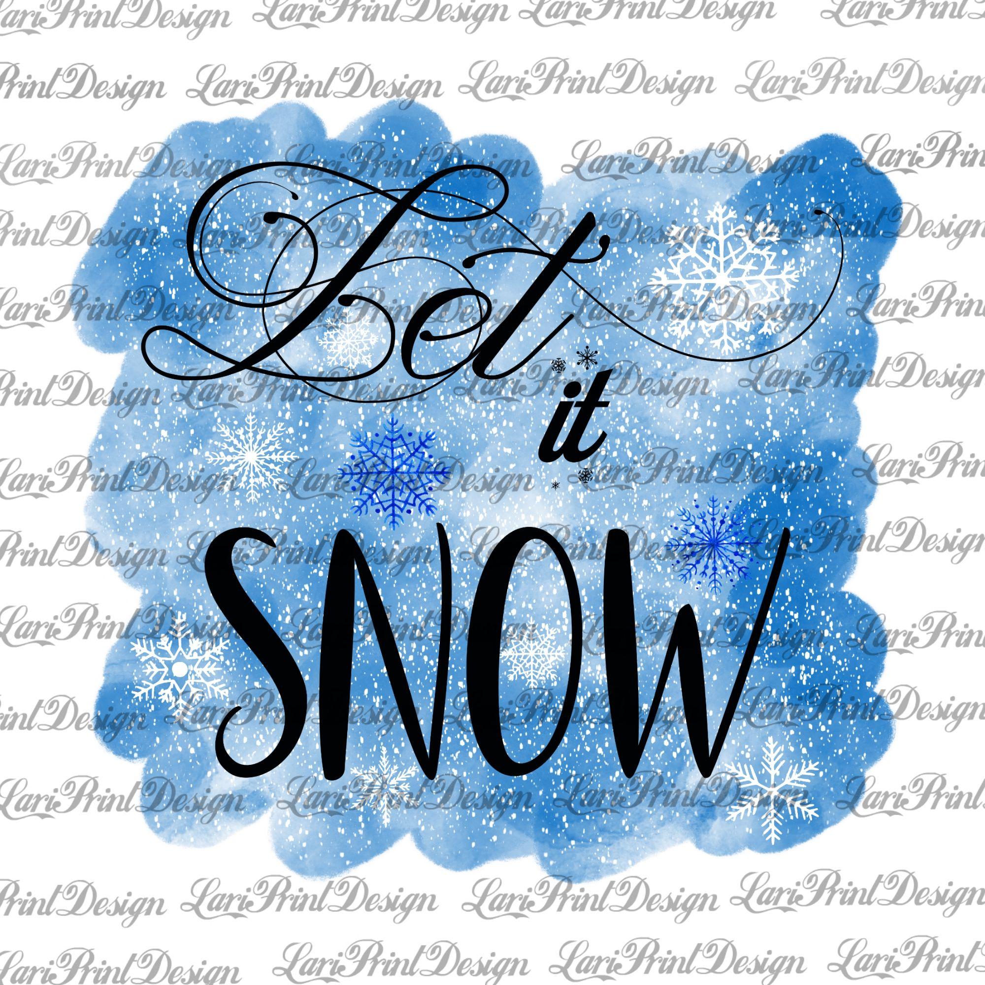 Let It Snow Png Instant Download Sublimation Graphics Etsy Printable Artwork Clip Art Instant Download