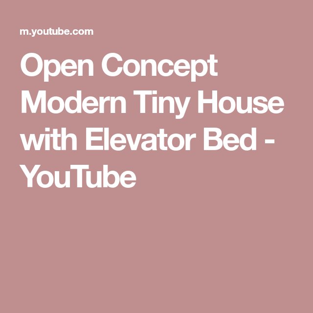 Open Concept Modern Tiny House With Elevator Bed Youtube