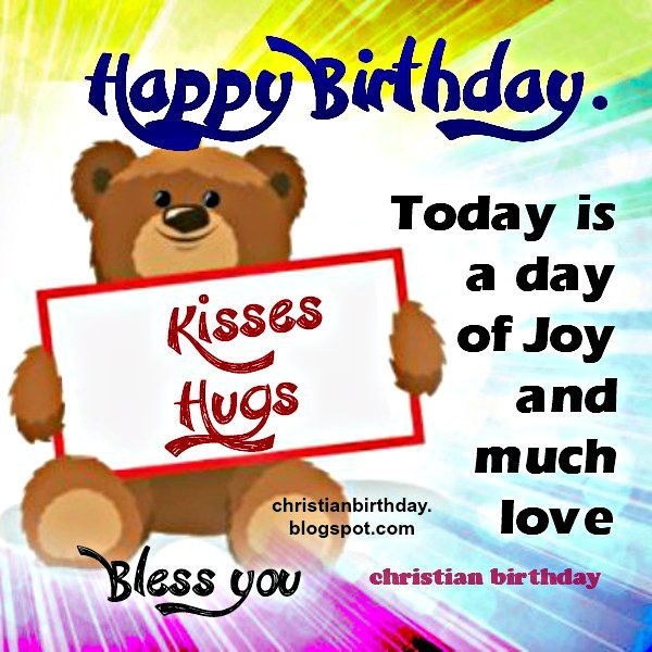 Happy Birthday With Kisses And Hugs Christian Birthday Free - Free childrens birthday verses for cards