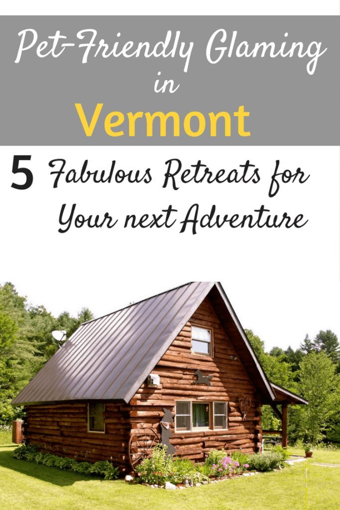 Fabulous Pet Friendly Glamping In Vermont Vacations Vermont