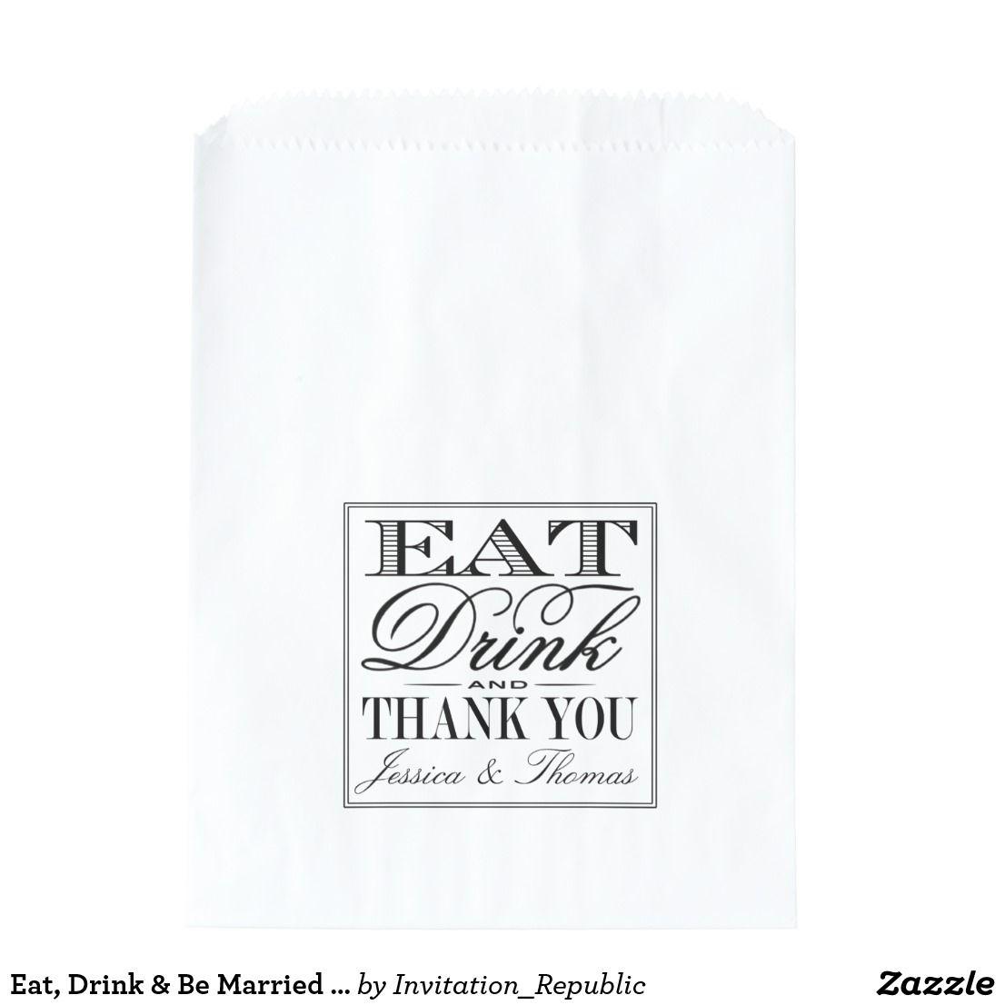 Eat, Drink & Be Married Modern Black/White Wedding Favor Bag ...