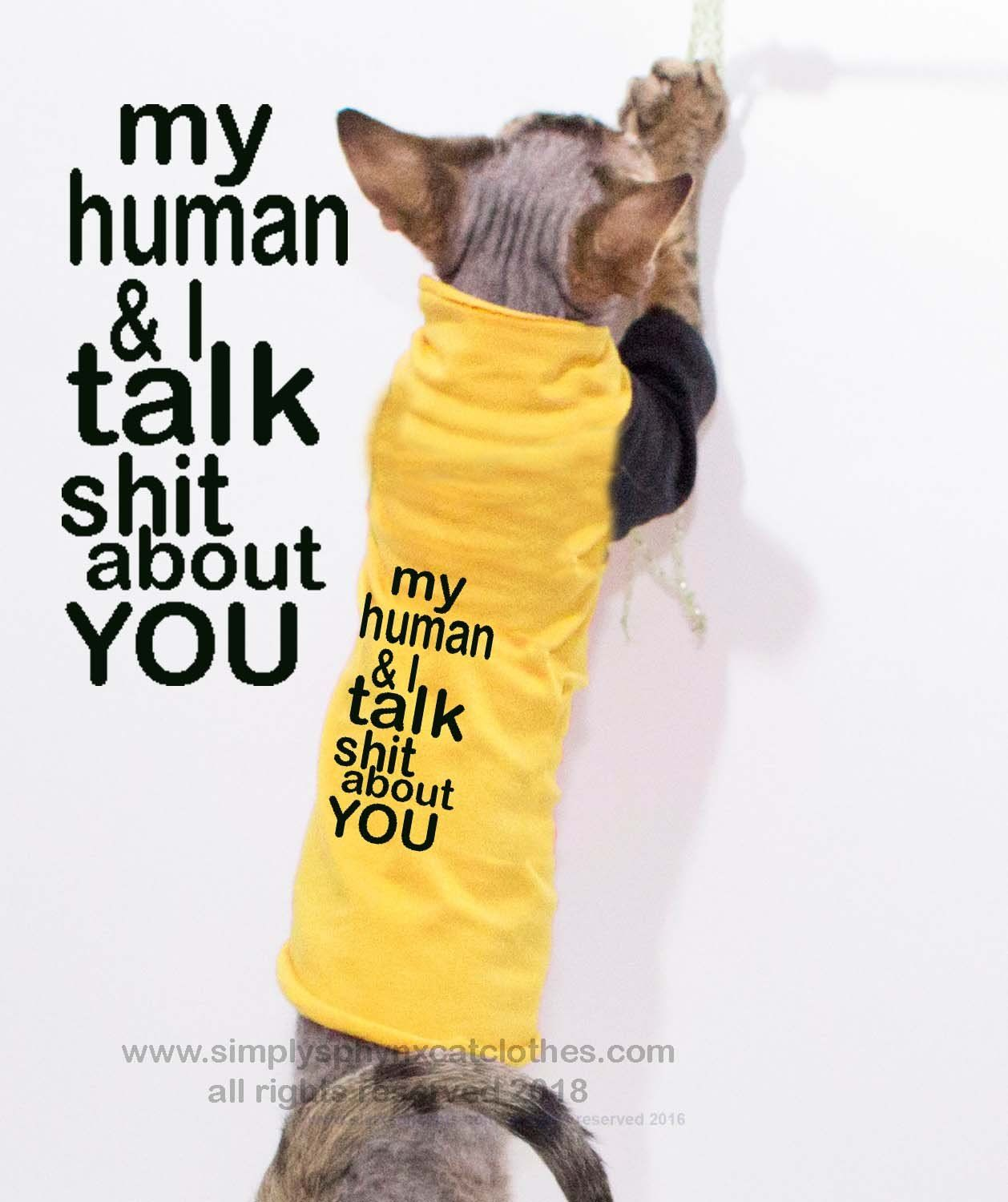 My human and I talk sh*t about you Tee for cats Cat