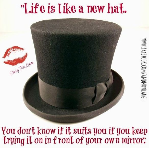 7ddd4c32508200 Life is like a new hat quote via www.Facebook.com/AndNowLaugh ...