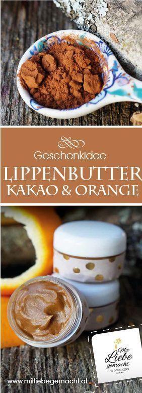 Süßer die Lippen nie küssten – Kakao Orangen Lippenbutter
