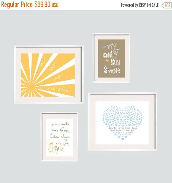 You Are My Sunshine,  My only Sunshine, You Make Me Happy, when Skies Are Grey, Youll never know dear, how much I love you.   Four prints Eclectic