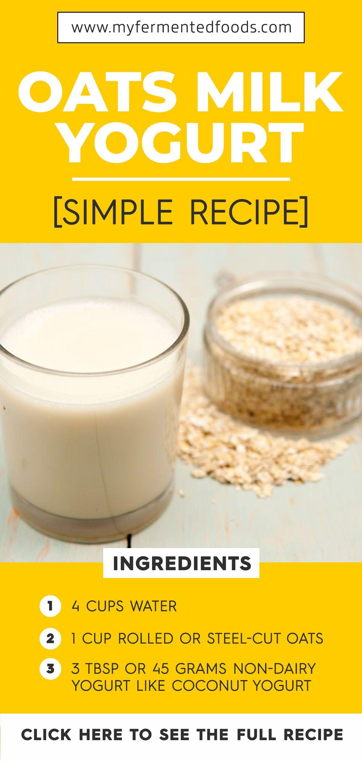 Step By Step Recipe On How To Make Oats Milk Yogurt Myfermentedfoods Yogurt Yogurtlover Recipe Homemade Fermented Yogurt Recipes Fermented Foods Oat Milk