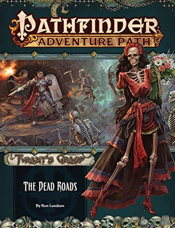 Pathfinder Adventure Path: The Dead Roads (Tyrant s Grasp 1