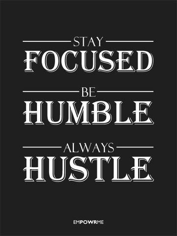 Gallery For Grind Hard Stay Humble Quotes Quoting Humble