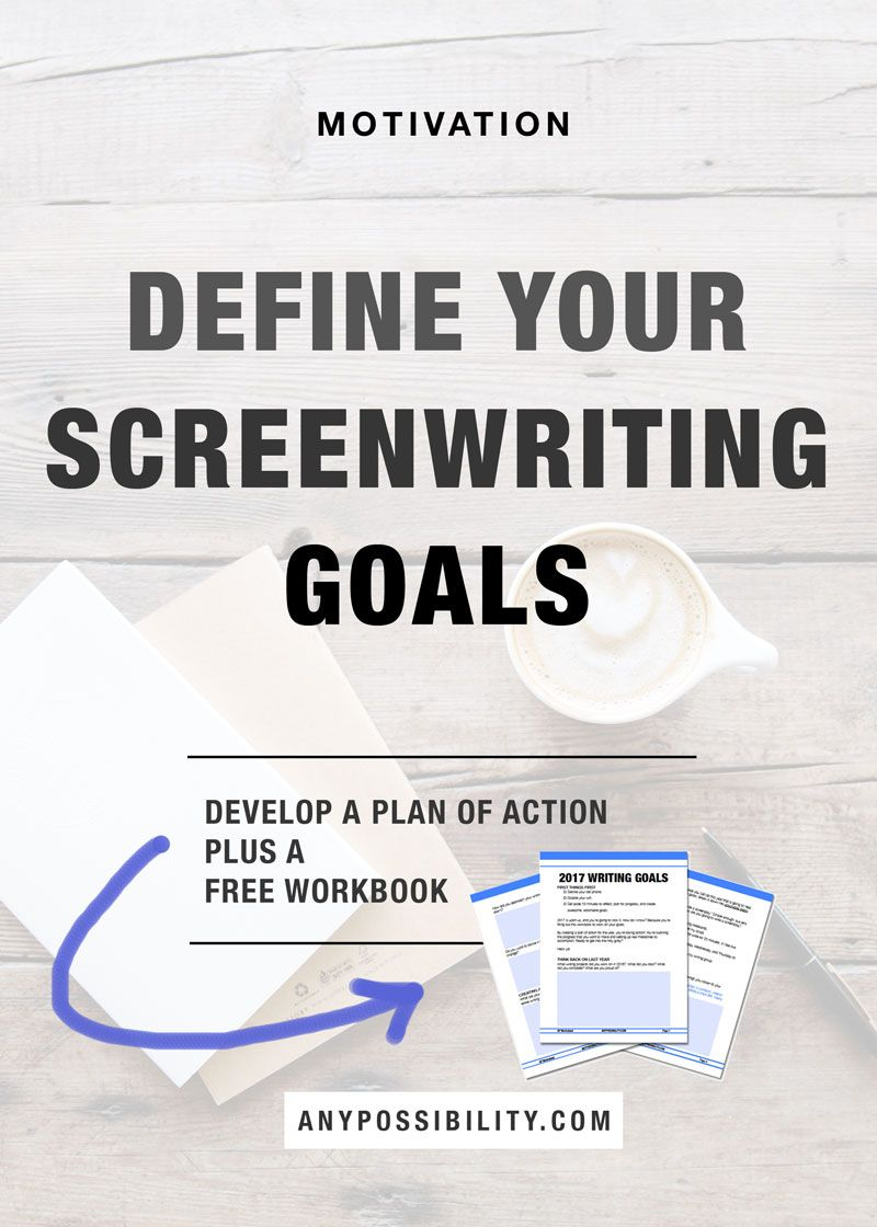 Screenwriting Goals: Develop a Plan of Action | Screenwriting ...