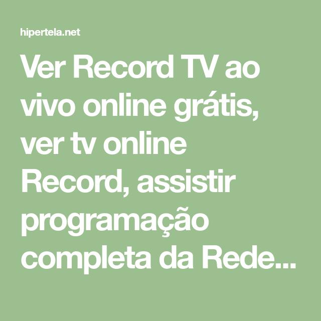 Ver Record Tv Ao Vivo Online Grátis Ver Tv Online Record Assistir Programação Completa Da Rede Record Online No Tv Ao Vivo Assistir Tv Ao Vivo Ver Tv Online