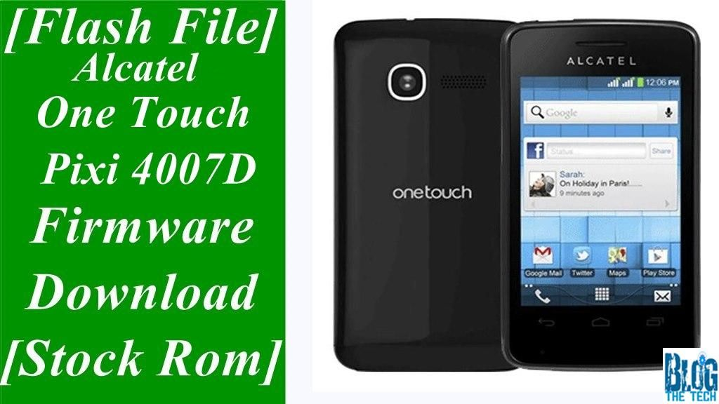 Flash File] Alcatel One Touch Pixi 4007D Firmware Download
