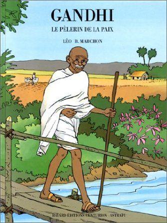 Amazon Fr Gandhi Le Pelerin De La Paix Leo Benoit Marchon Livres Paix Gandhi Livre